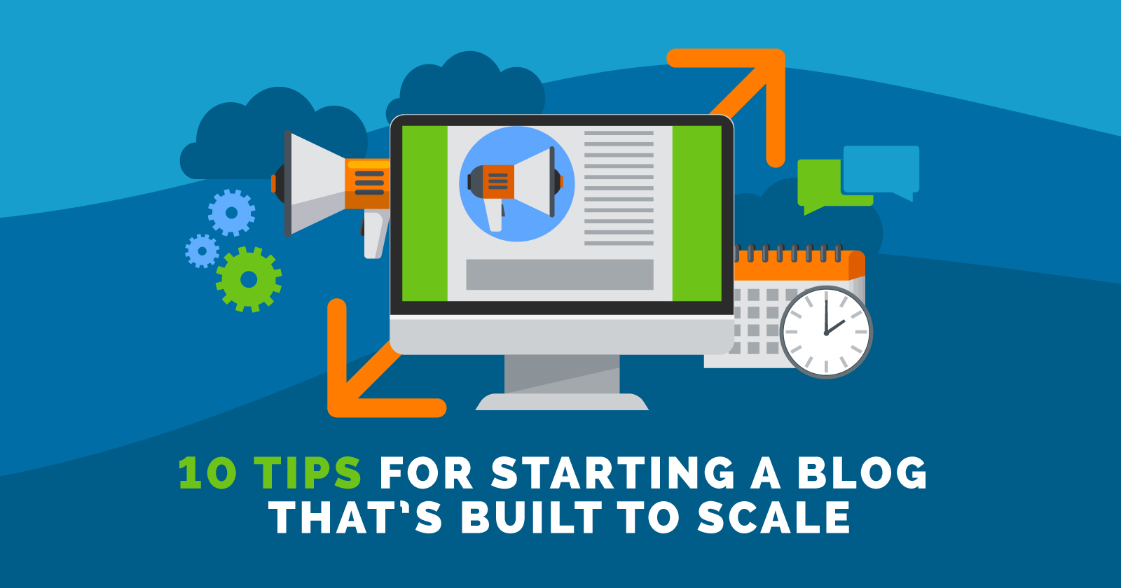 10 Tips for Starting a Blog That's Built to Scale