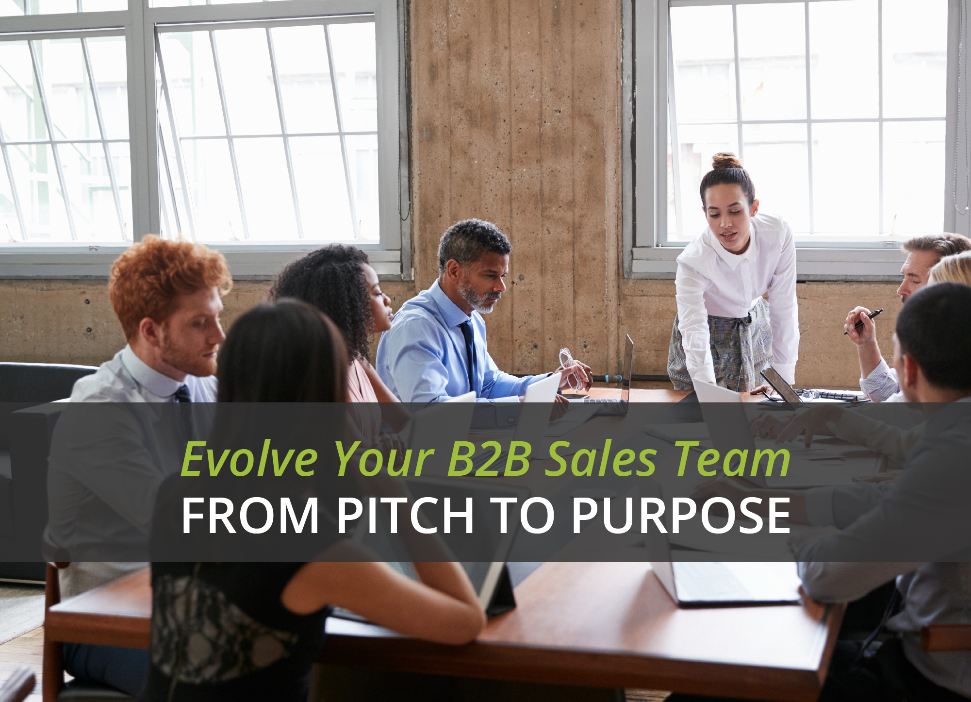 Evolve Your B2B Sales Team From Pitch to Purpose