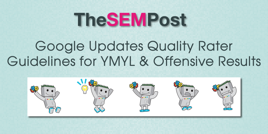 Google Updates Quality Rater Guidelines for YMYL & Offensive Results