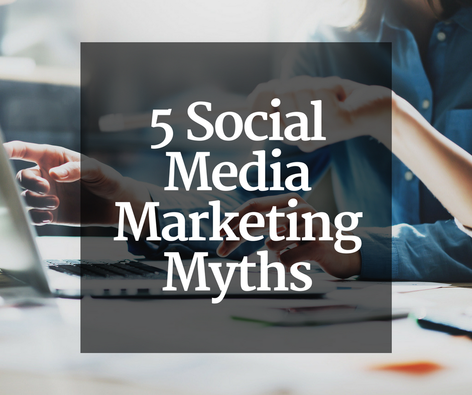 5 Social Media Marketing Myths