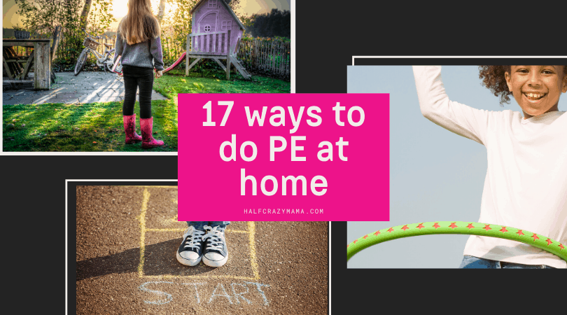 17 Ways To Do PE At Home • Homeschool and Social Distancing