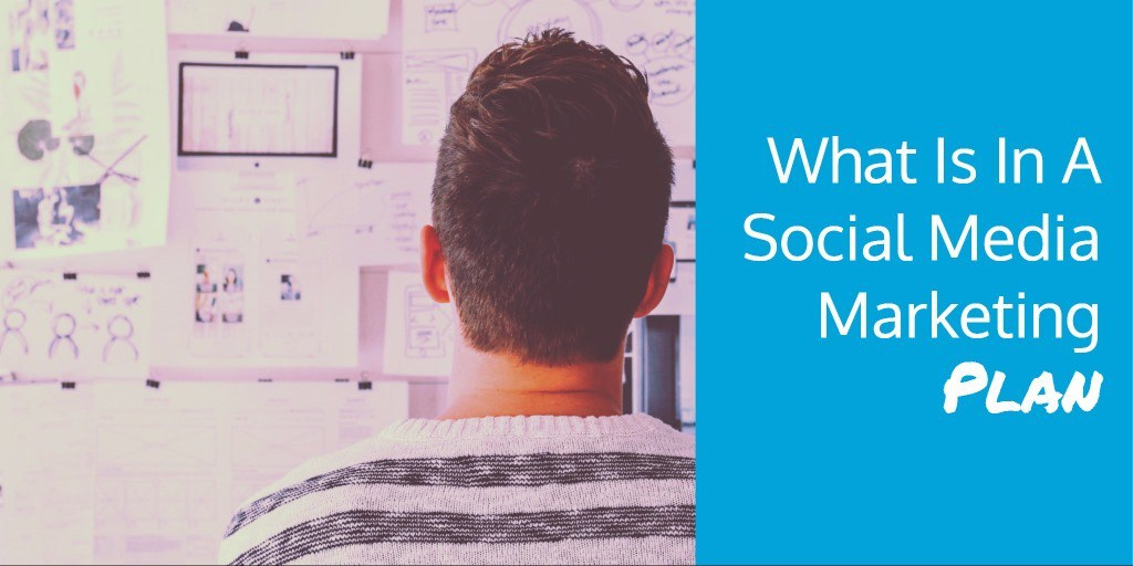 What Is In A Social Media Marketing Plan