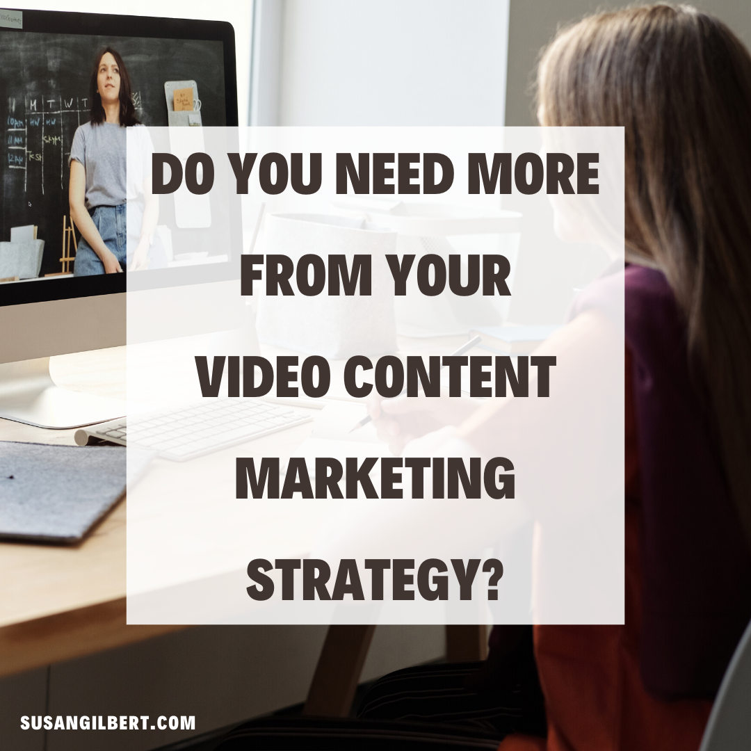 Do You Need More from Your Video Content Marketing Strategy?