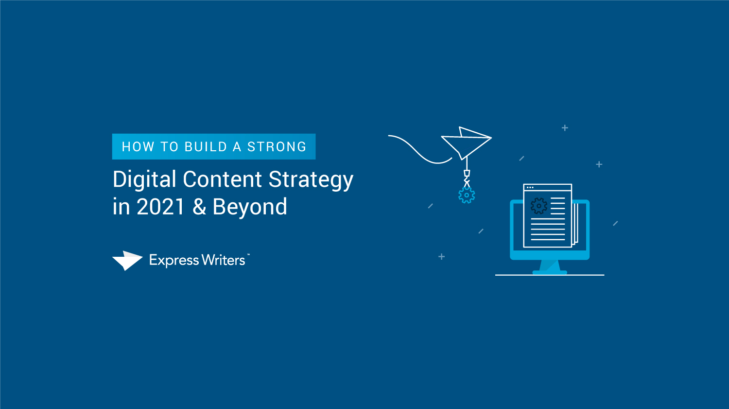 How to Build a Strong Digital Content Strategy