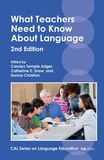What Teachers Need to Know About Language by Carolyn Temple Adger, Catherine E. Snow, Donna Christian - Multilingual Matters