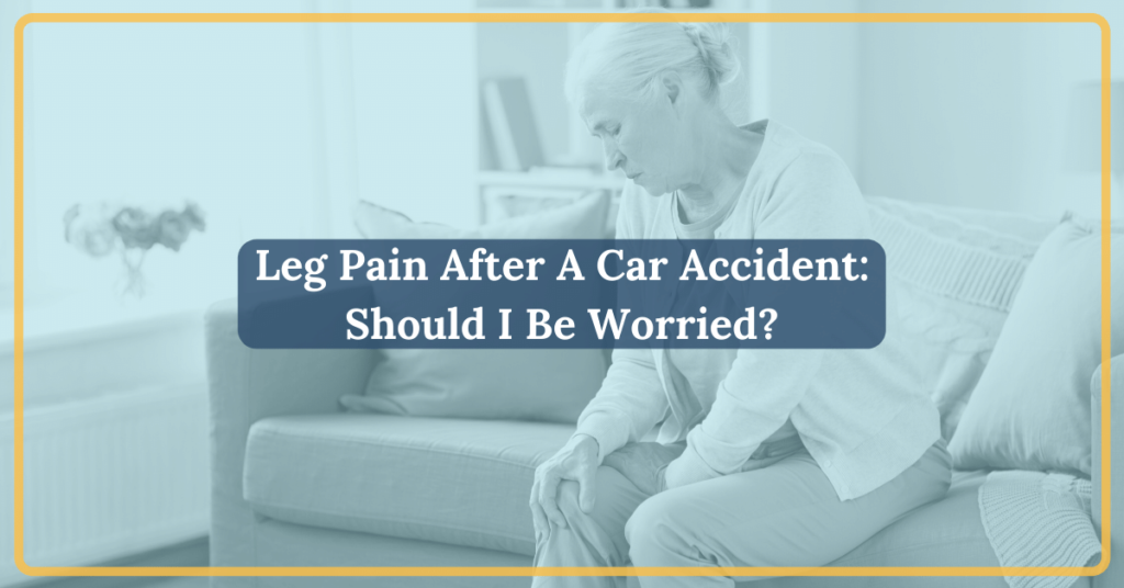 Leg Pain After Car Accident: Should I Be Worried? | Michigan Auto Law