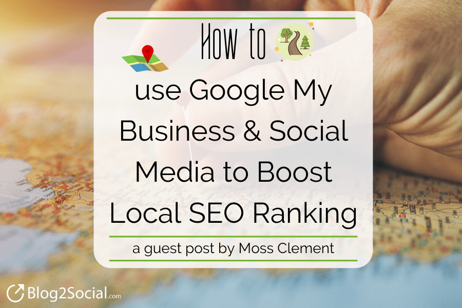 How to use Google My Business and Social Media to Boost Local SEO Ranking