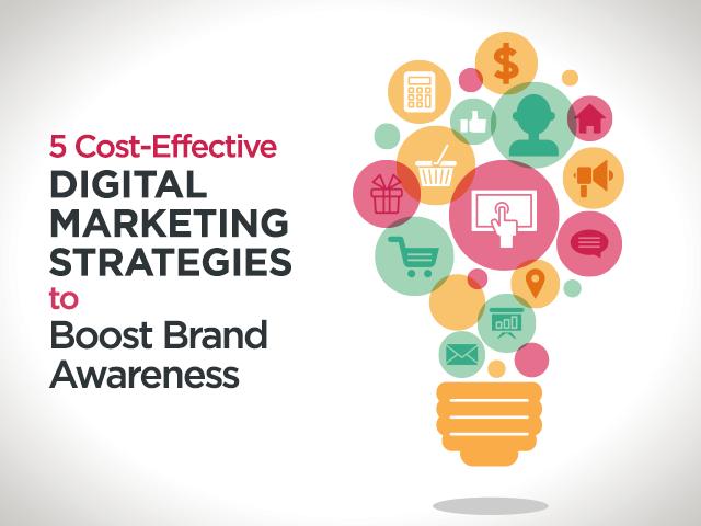 5 Digital Marketing Strategies to Boost Brand Awareness