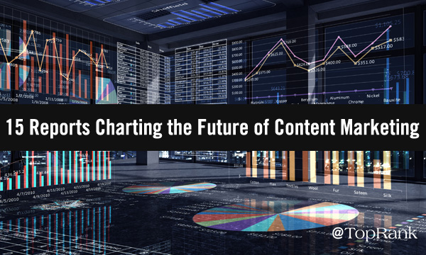 15 Reports Charting the Future of Content Marketing