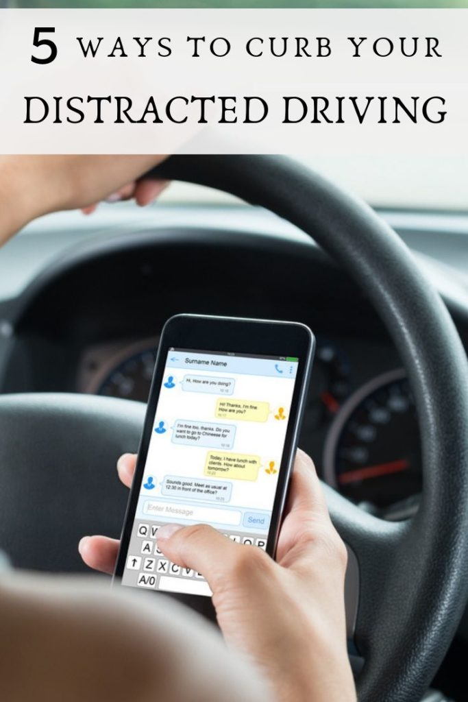 5 Ways To Curb Your Distracted Driving