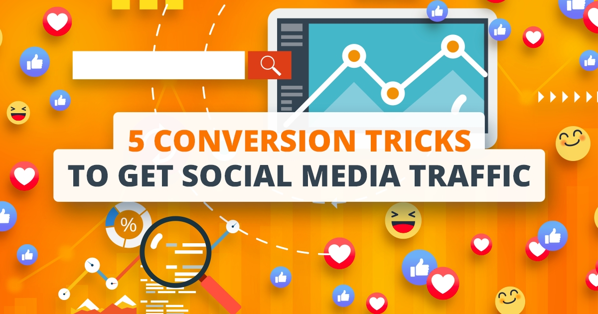 5 conversion tricks to get more Social Media traffic