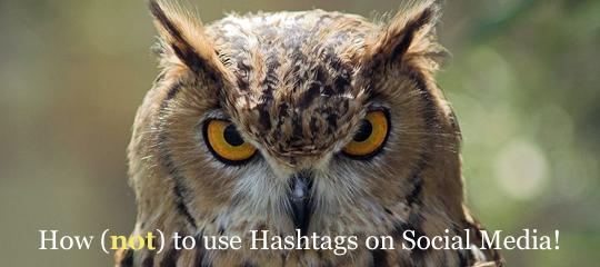 How (Not) To Use Hashtags On Social Media | Social Media Revolver