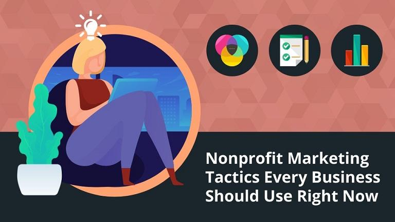 3 Nonprofit Marketing Tactics Every Business Can Learn From