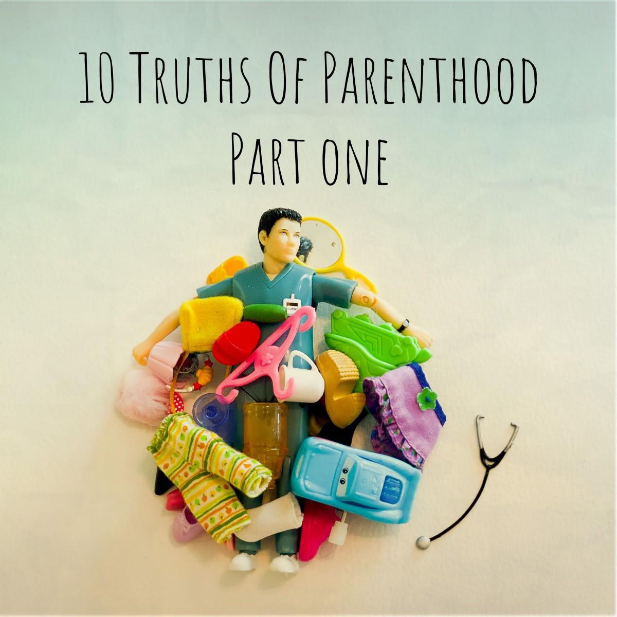 10 Truths Of Parenthood—Part One