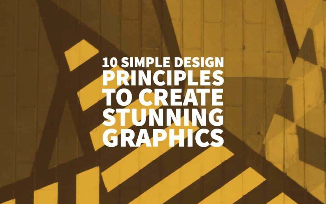10 Simple Design Principles To Create Stunning Graphics