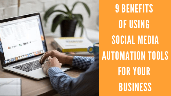 9 Benefits of Using Social Media Automation Tools for Your Business - The Crowdfire Blog