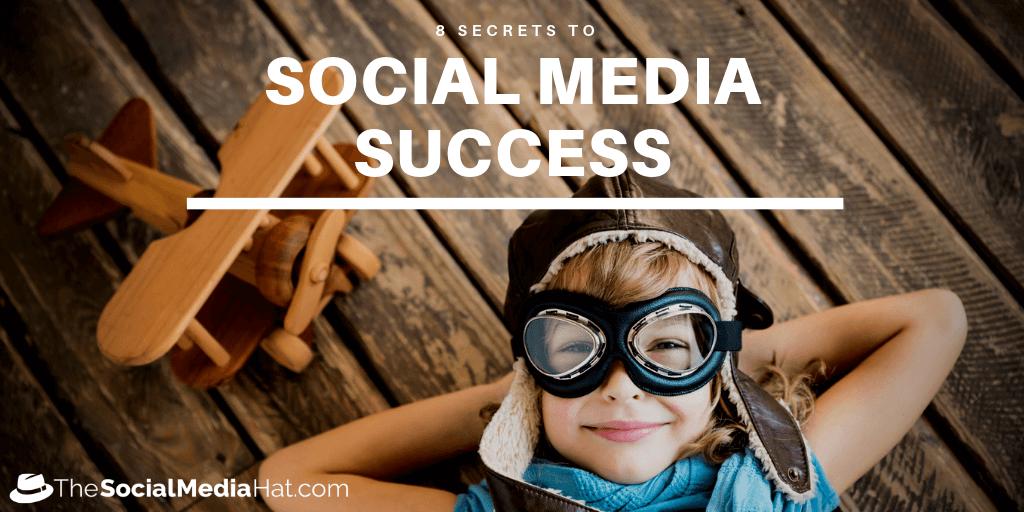 8 Social Media Success Secrets (Shhh, don't tell!)