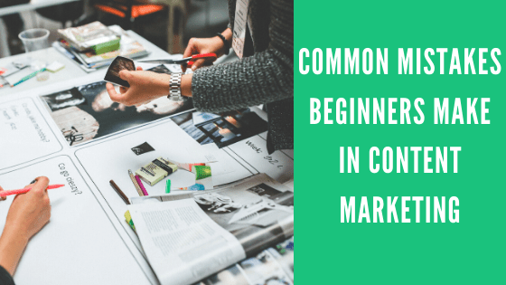 Common Mistakes Beginners Make In Content Marketing - The Crowdfire Blog
