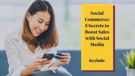 Social Commerce: 5 Secrets to Boost Sales with Social Media - Keyhole
