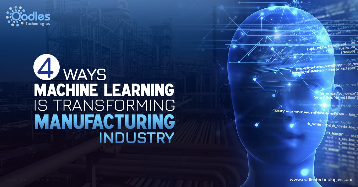 4 Ways Machine Learning Is Transforming The Manufacturing Industry