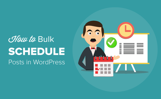 How to Bulk Schedule Posts in WordPress (Step by Step)
