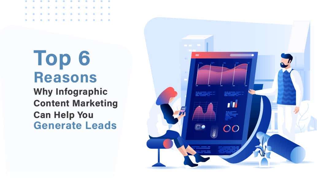 Infographic Content Marketing: Top 6 Reasons It Helps Generate Leads