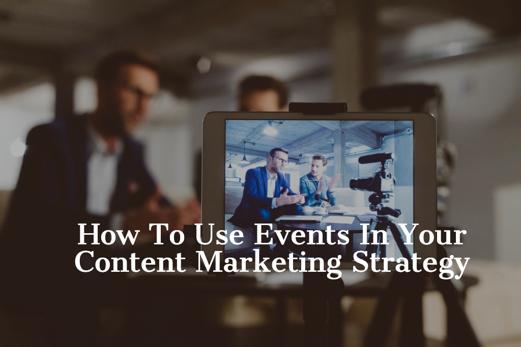 How to Use Events in Your Content Marketing