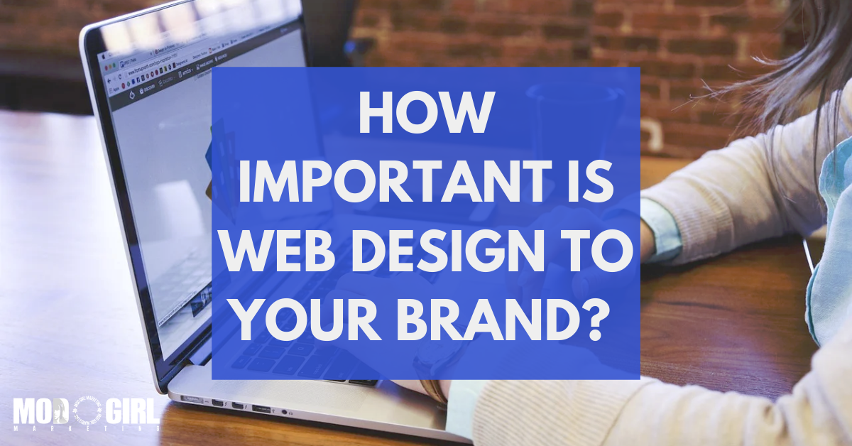 How Important is Web Design to Your Brand? [Contributed Blog]