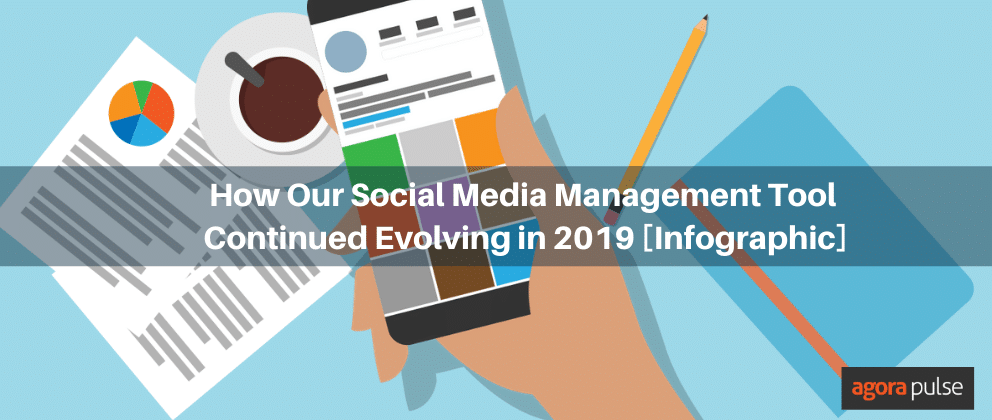 How Our Social Media Management Tool Continued Evolving in 2019 [Infographic]