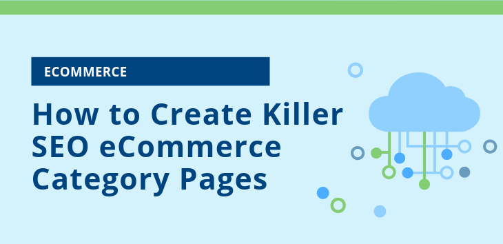 How to Create Killer SEO eCommerce Category Pages