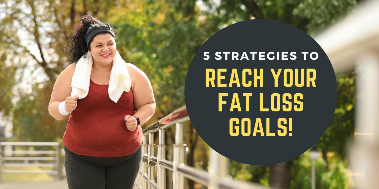5 Essential Improvements Towards Your Fat Loss Goals