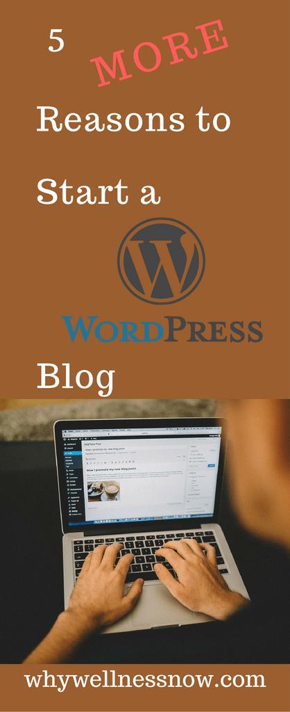 5 MORE Reasons to Start a WordPress Blog