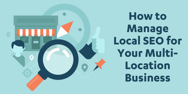 How to Manage Local SEO for Your Business with Multiple Locations