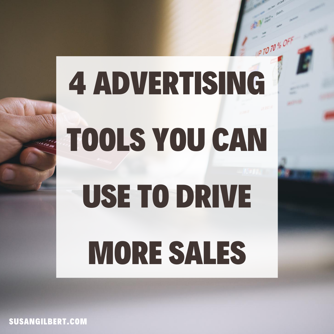 4 Advertising Tools You Can Use to Drive More Sales