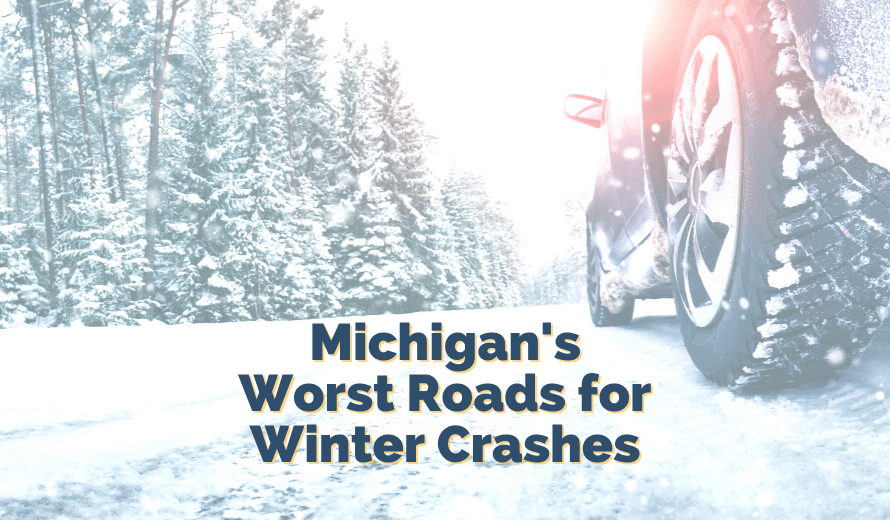 Winter Driving Accident Statistics & 10 Roads To Avoid In Michigan Winters