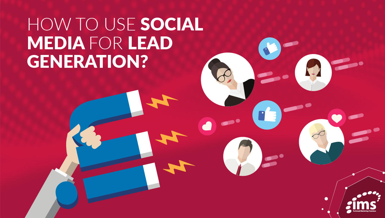 How to Use Social Media For Lead Generation | IMS Marketing