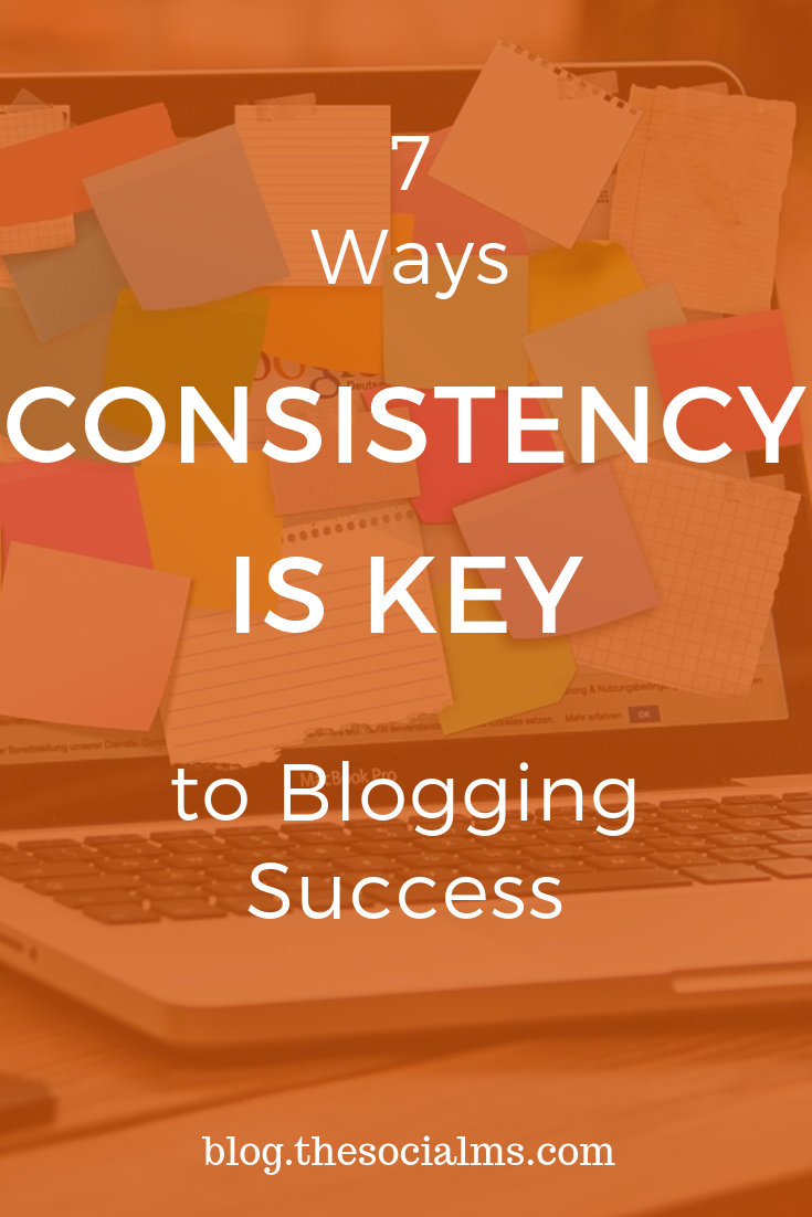 7 Ways Consistency is Key to Blogging Success