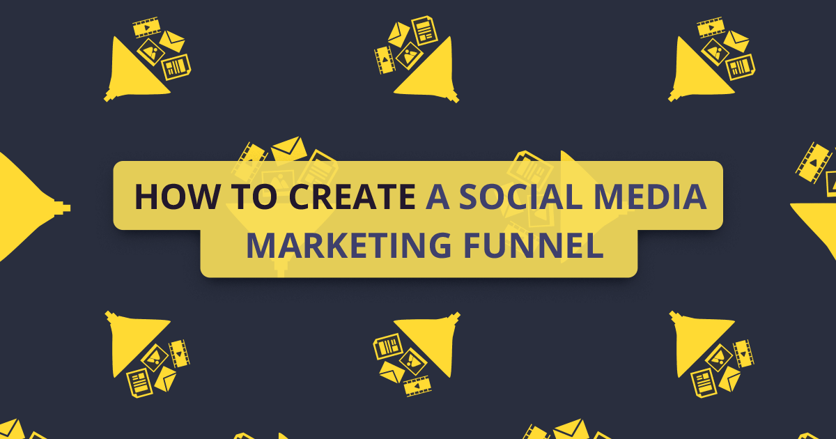 How to create a Social Media Marketing funnel
