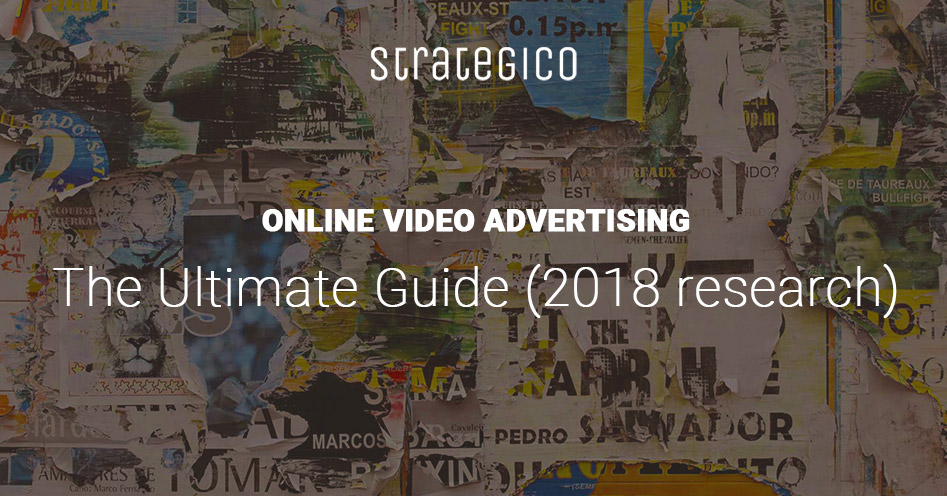 Online Video Advertising: The Ultimate Guide (2018 research)