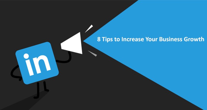 Linkedin Marketing: 8 Tips to Increase Your Business Growth