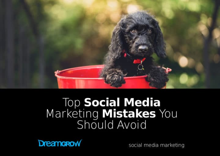 Top 10 Social Media Marketing Mistakes That You Shouldn't Make