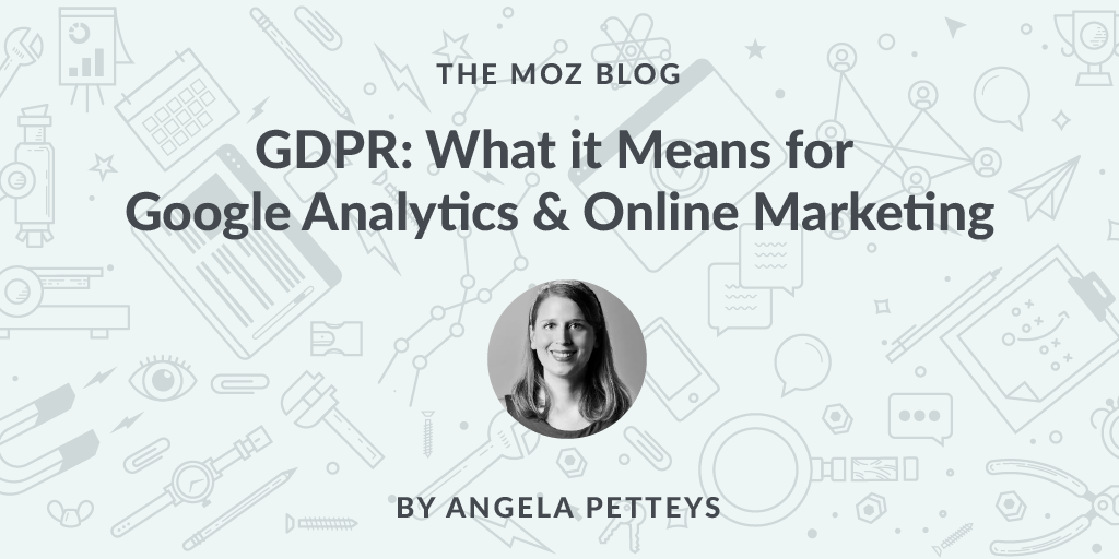 GDPR: What it Means for Google Analytics & Online Marketing