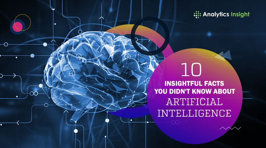 10 Insightful Facts You Didn't Know about Artificial Intelligence
