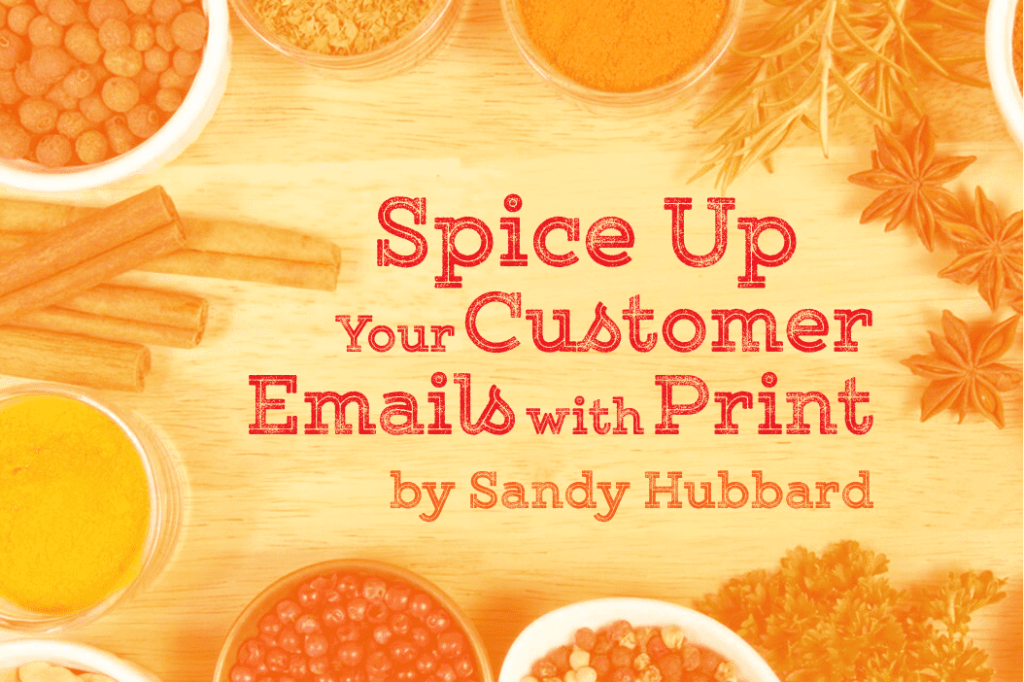Spice Up Your Customer Email Marketing with Print