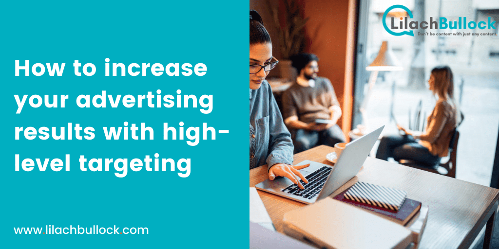How to increase your advertising results with high-level targeting