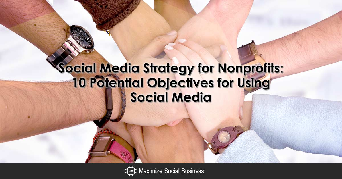 Social Media Marketing Strategy for Nonprofits: 10 Potential Objectives