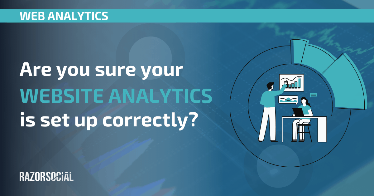 Are you sure your website analytics is set up correctly?