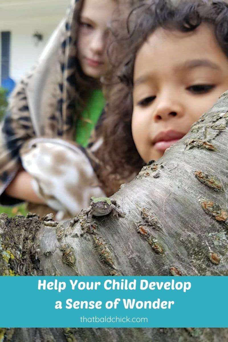 Help Your Child Develop a Sense of Wonder