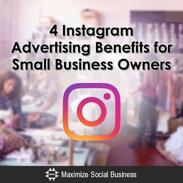 Here are Four Benefits to Advertising on Instagram