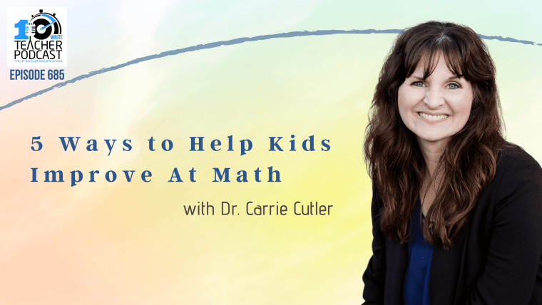 5 Ways to Help Kids Improve At Math with Dr. Carrie Cutler